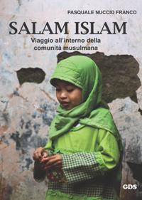 """""""Salam, Islam – Viaggio all'interno della comunità musulmana"""""""