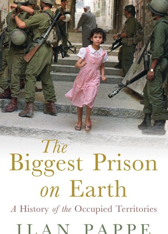 """""""La più grande prigione sulla Terra: una storia dei Territori occupati"""", il nuovo libro di Pappé"""