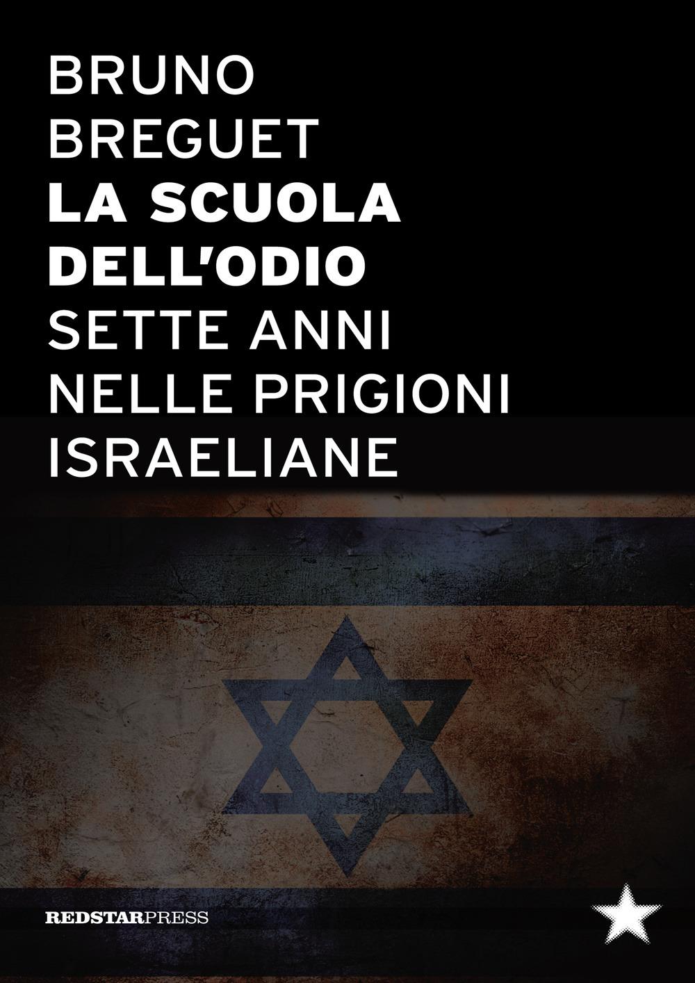 """""""La scuola dell'odio. Sette anni nelle prigioni israeliane"""""""