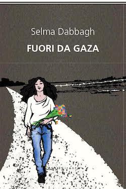 """""""Fuori da Gaza"""", il libro di Selma Dabbagh. Presentazioni in Italia"""