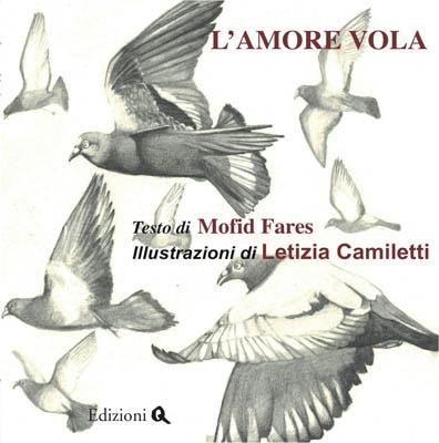 I libri per bambini nelle Edizioni Q: L'amore vola, testo Mofid Fares – illustrazioni Letizia Camiletti
